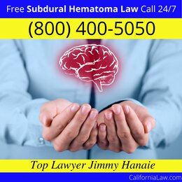 Best Ahwahnee Subdural Hematoma Lawyer